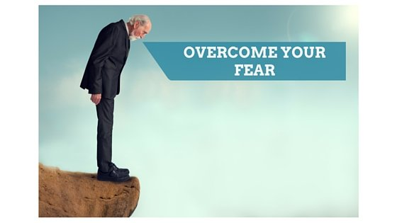 Overcoming Your Fear